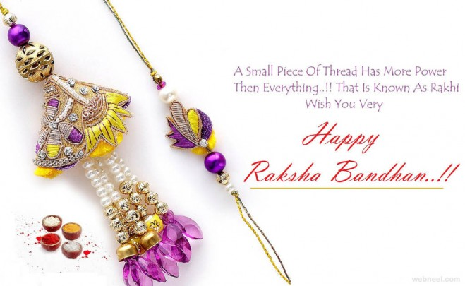 14. A small piece of thread has more power than everything else and that is known as Rakhi. Happy Raksha Bandhan.